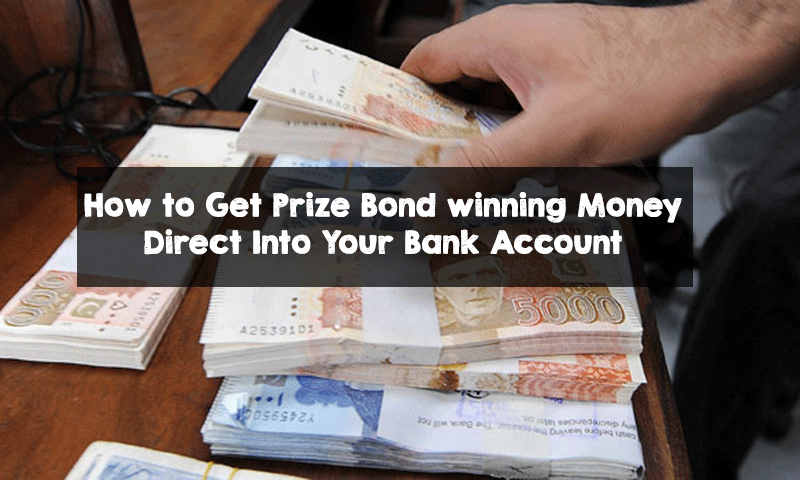 Prize Bond winning Money in Direct Bank Account