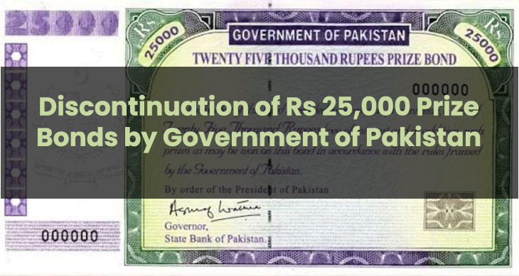 Discontinuation of Rs 25,000 Prize Bonds