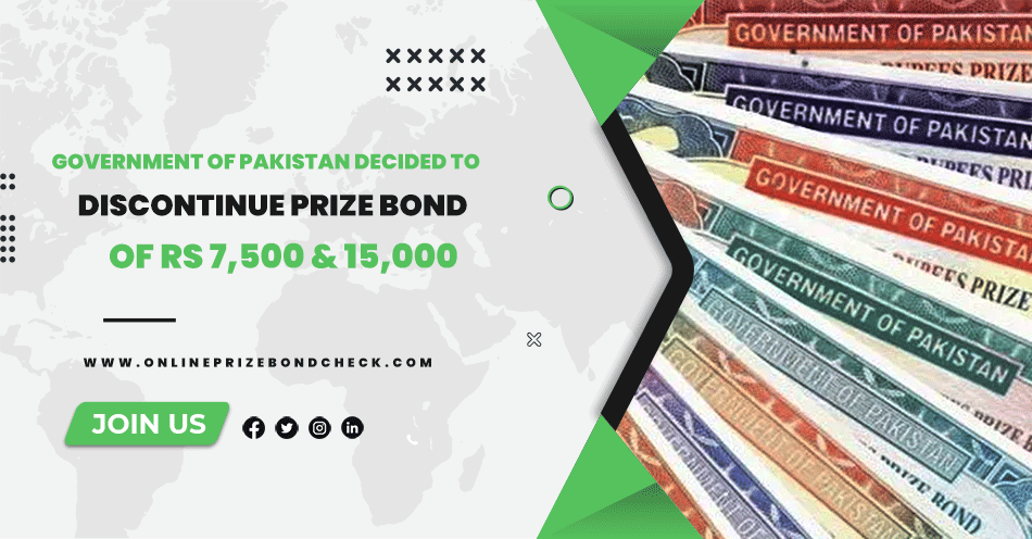 Discontinue Prize Bond of Rs 7,500 & 15,000